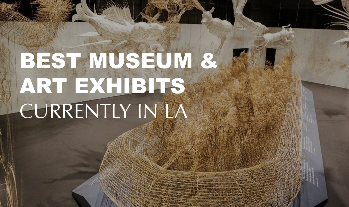 The Best Museum Art Exhibits Currently In Los Angeles