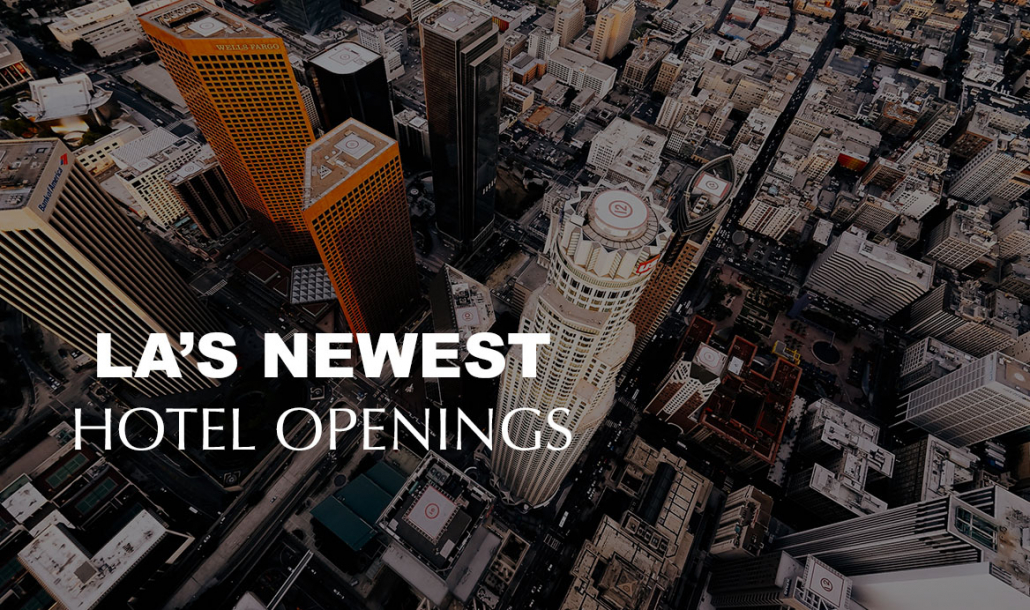 LA's Newest Hotel Openings