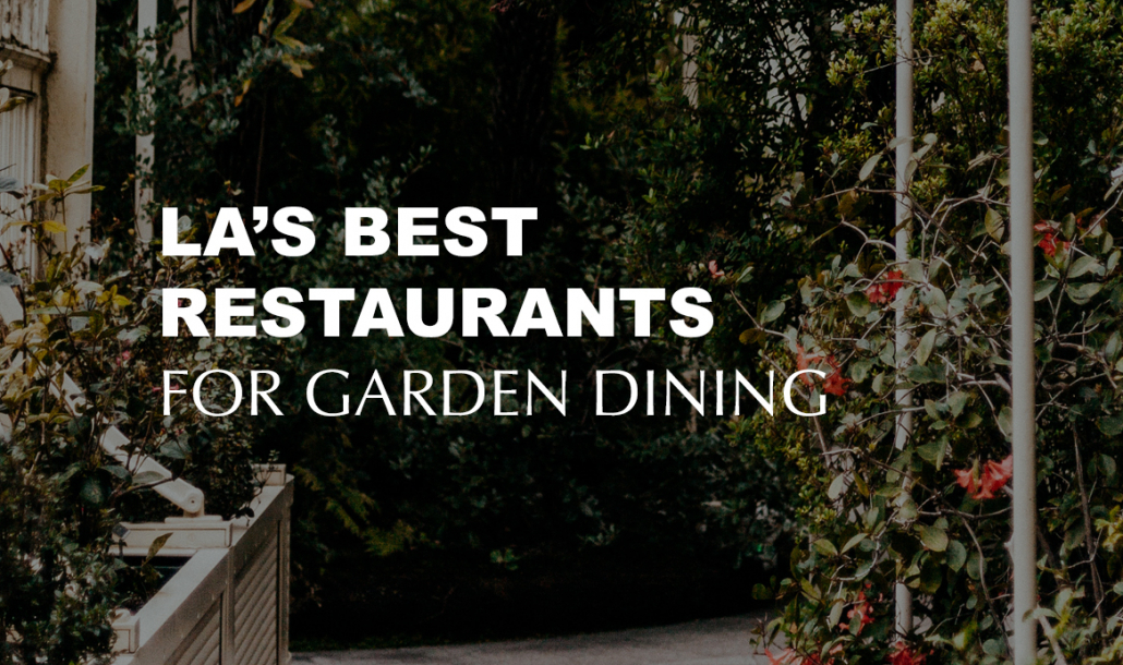 best garden restaurants los angeles