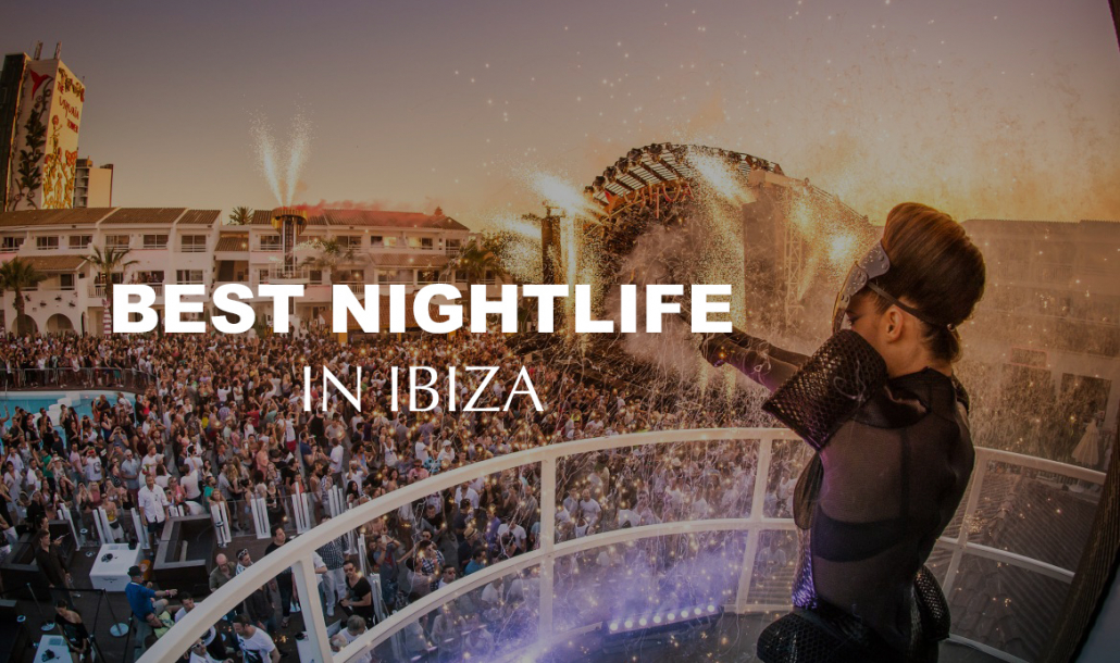 ushuaia ibiza best nightlife in ibiza