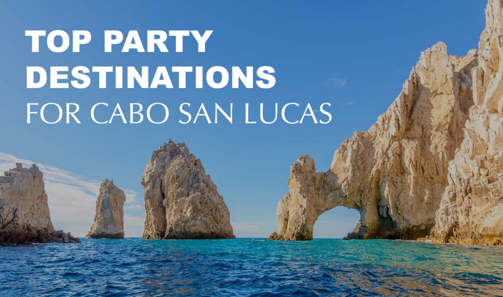 Cabo San Lucas party destinations