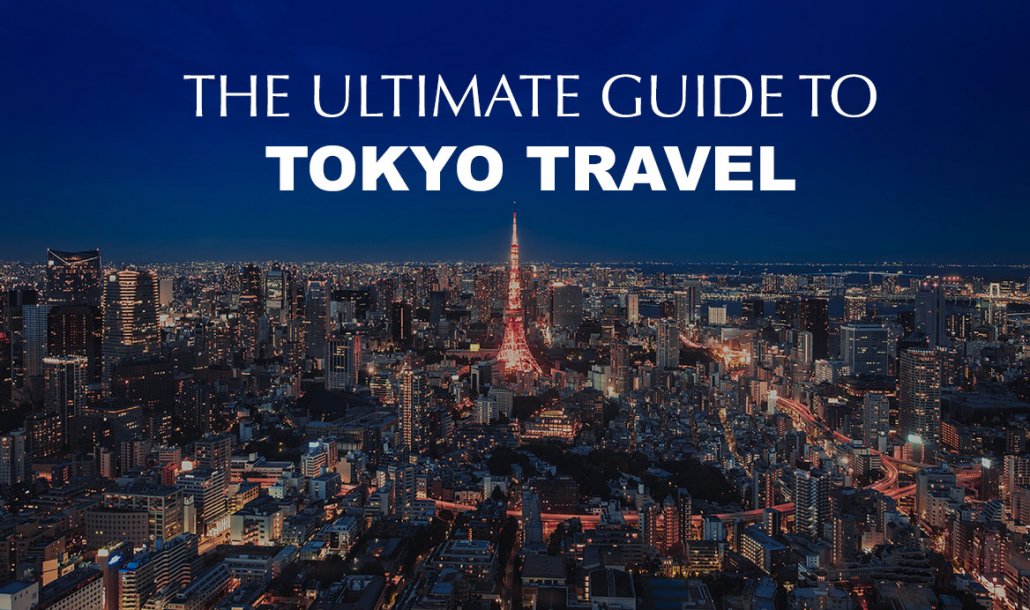 ultimate guide to tokyo travel