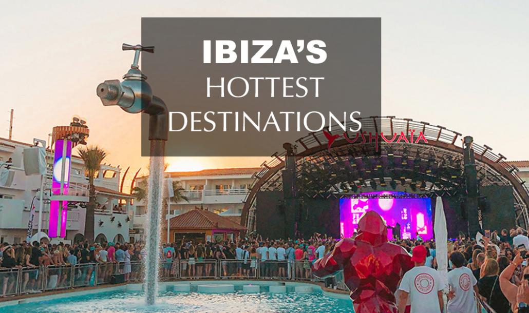 hottest destinations in ibiza