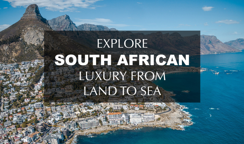 south african luxury from air to sea