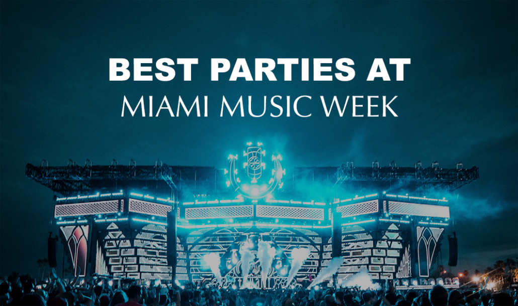 best parties at miami music week ultra festival
