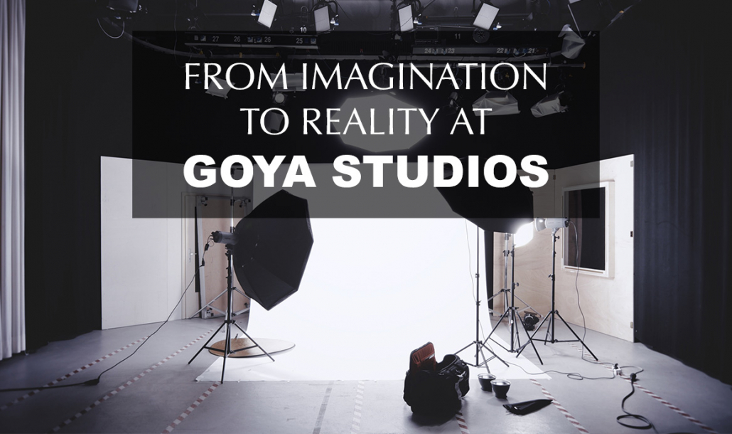 from imagination to reality at goya studios