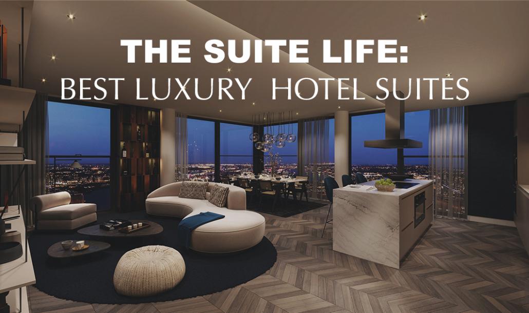 best luxury hotel suites