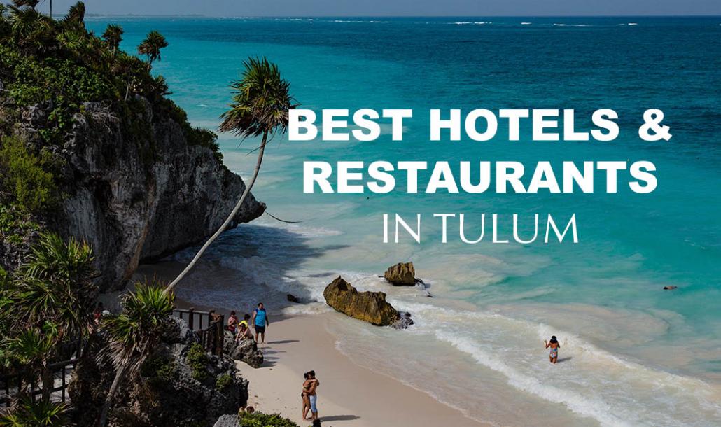 best hotels and restaurants in tulum beach