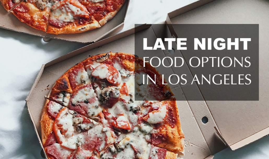 pizza in hotel late night food options los angeles