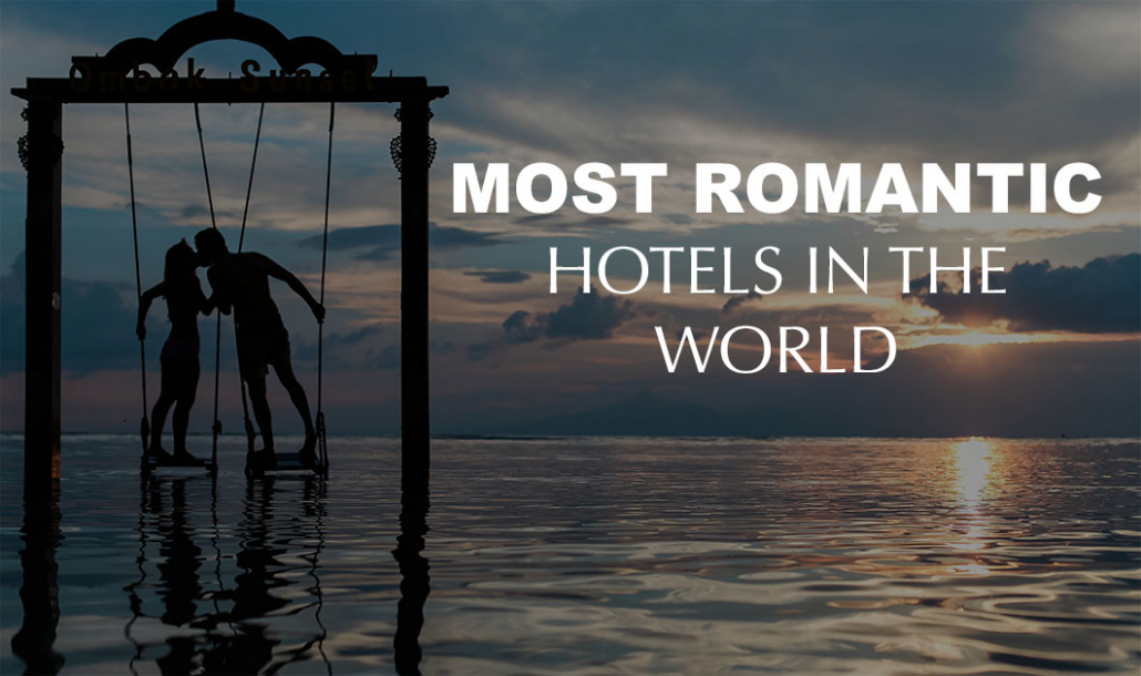 couple kissing most romantic hotels in the world