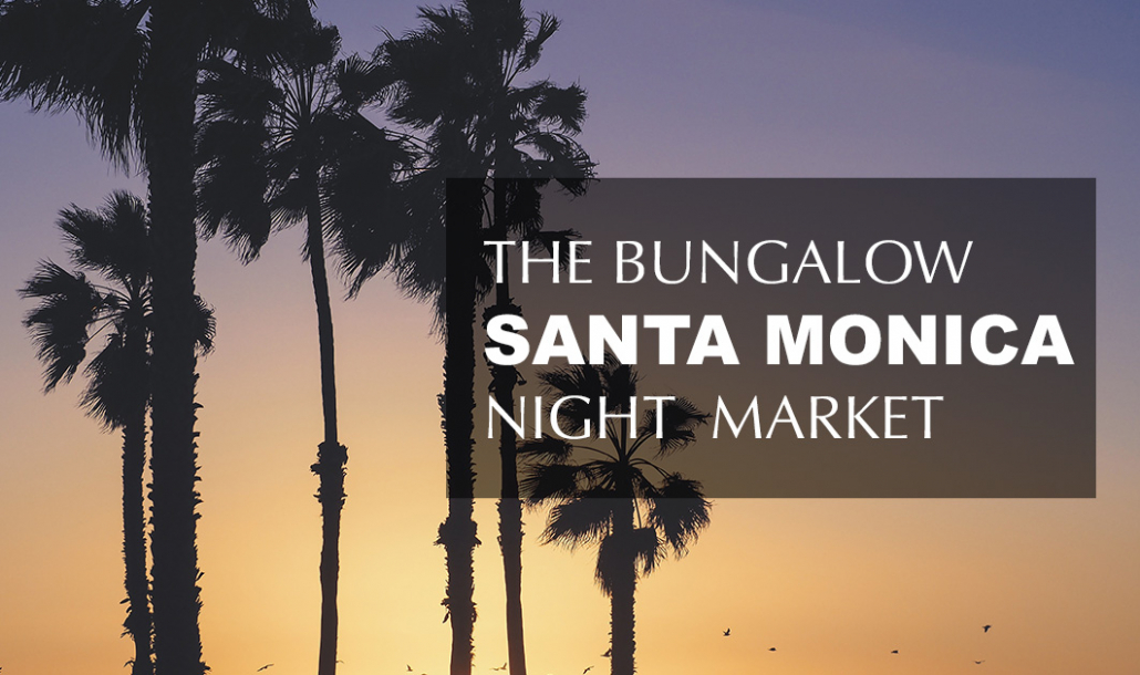 the bungalow santa monica night market