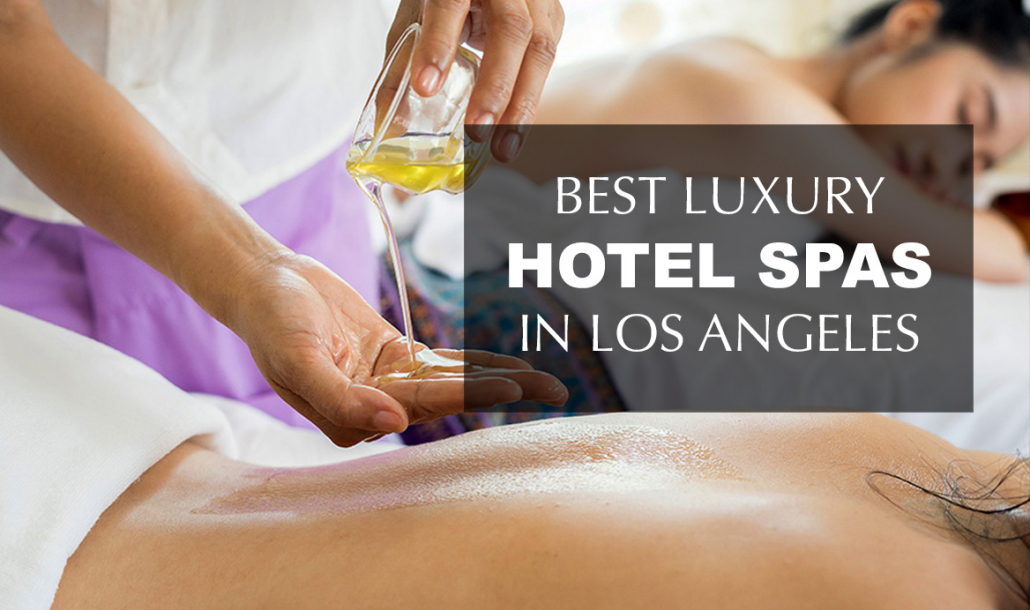 best luxury hotel spas Los Angeles