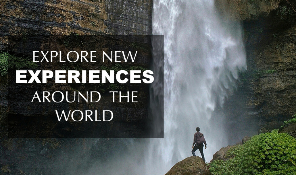 explore new experiences around the world