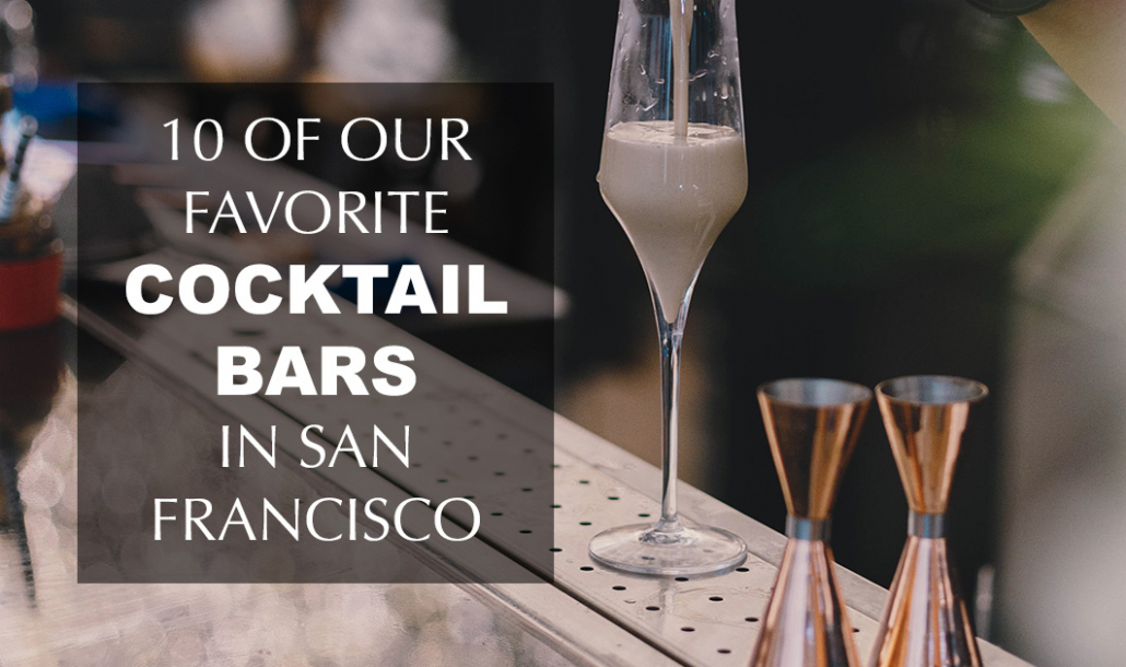 favorite cocktail bars in san francisco