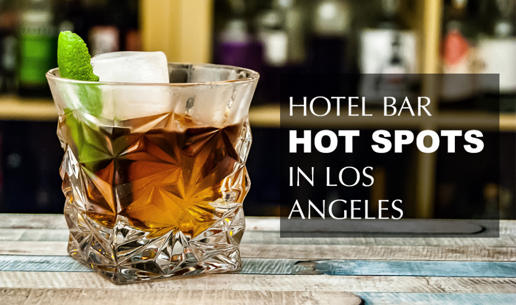 hotel bar hotspots in los angeles