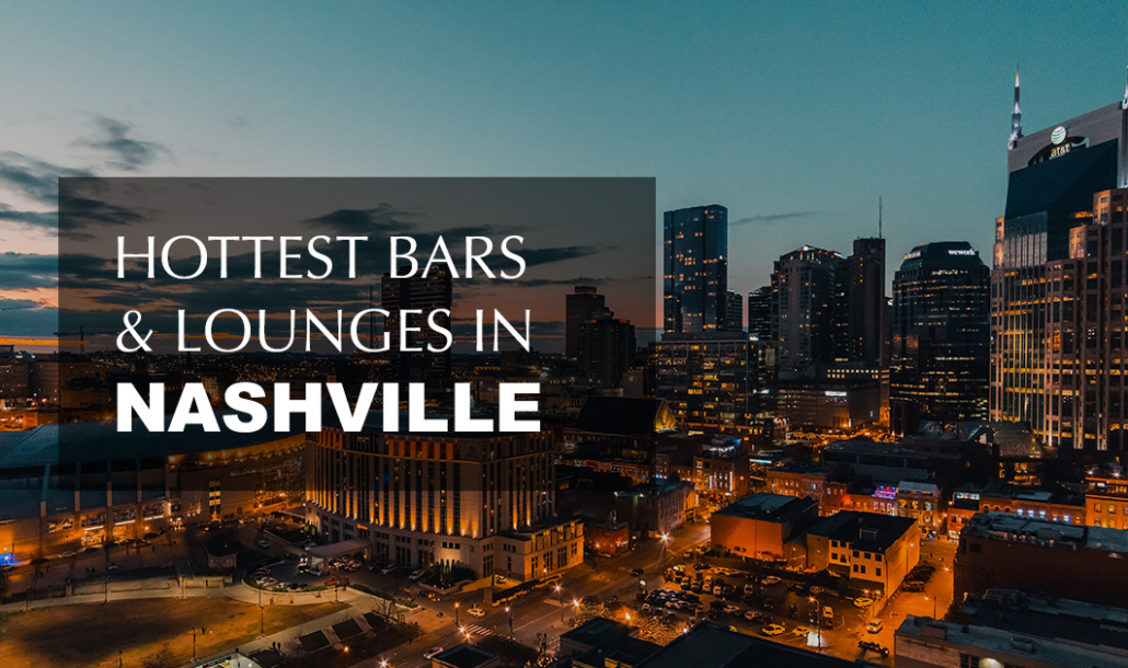 hottest bars and lounges in nashville