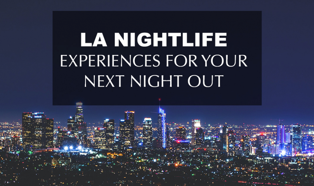 la nightlife experiences next night out