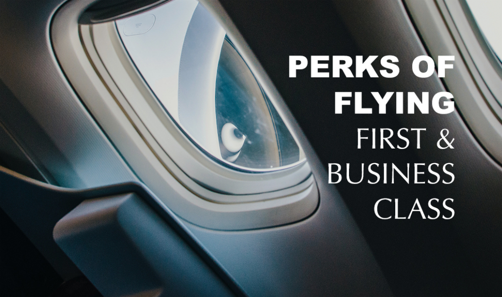 perks of flying first and business class seat