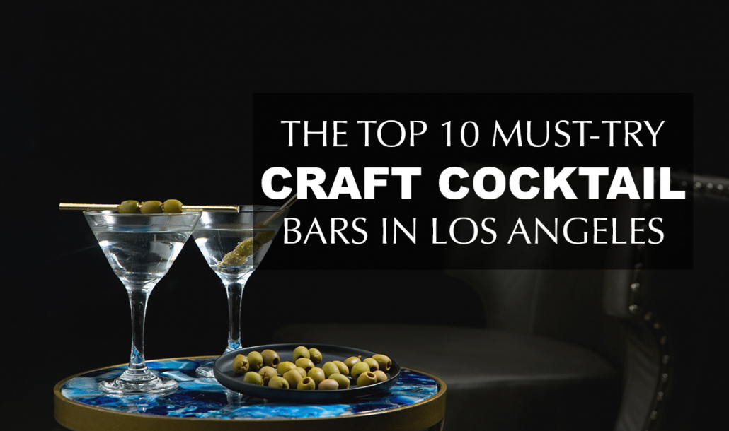 top 10 must try craft cocktail bars los angeles