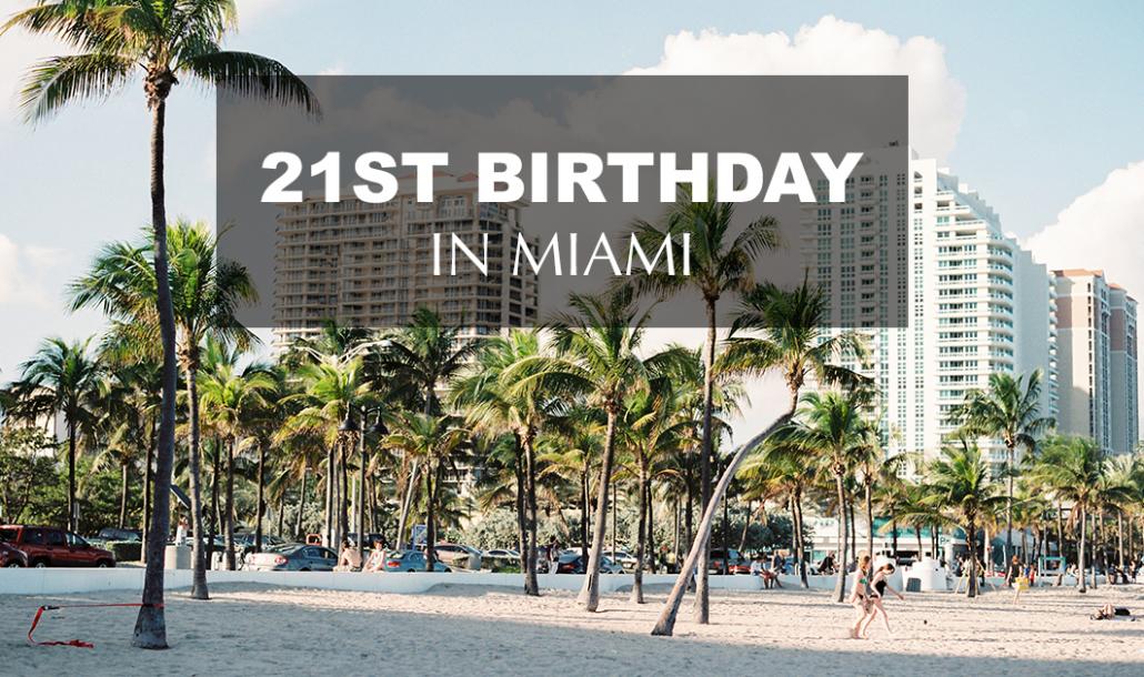 21st birthday in miami south beach